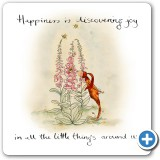 N29 - Happiness is discovering the joy in the little things around us.